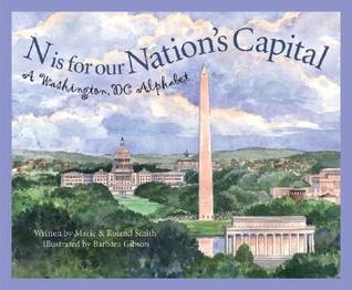 N Is for Our Nation's Capital: A Washington DC Alp...