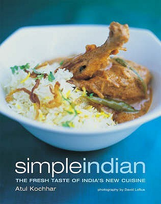Simple Indian: the Fresh Tastes of India's New Cui...