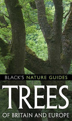 Trees Of Britain And Europe (Black's Nature Guides...
