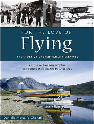 For the Love of Flying: The Story of Laurentian Ai...