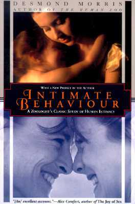 Intimate Behavior: A Zoologist's Classic Study of ...