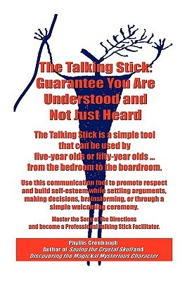 The Talking Stick: Guarantee You Are Understood an...