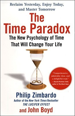 The Time Paradox: The New Psychology of Time That ...