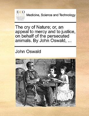 The Cry of Nature; Or, an Appeal to Mercy and to J...