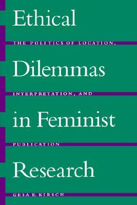 Ethical Dilemmas in Feminist Research: The Politic...