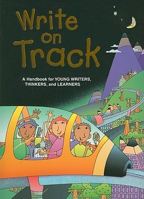 Write on Track: A Handbook for Young Writers, Thin...