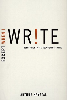Except When I Write: Reflections of a Recovering C...