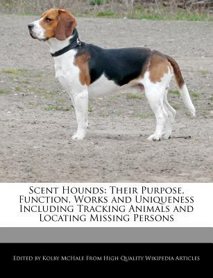 Scent Hounds: Their Purpose, Function, Works and U...