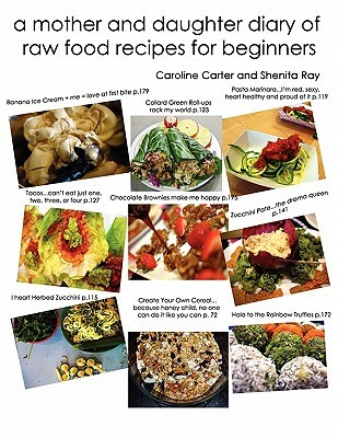A Mother and Daughter Diary of Raw Food Recipes fo...
