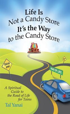 Life Is Not a Candy Store: It's the Way to the Can...