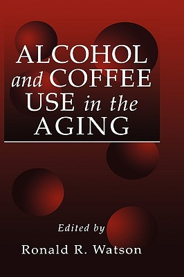 Alcohol and Coffee Use in the Aging (Modern Nutrit...