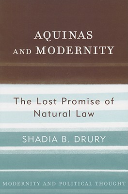 Aquinas and Modernity: The Lost Promise of Natural...