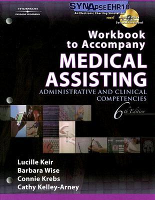Workbook to Accompany Medical Assisting: Administr...