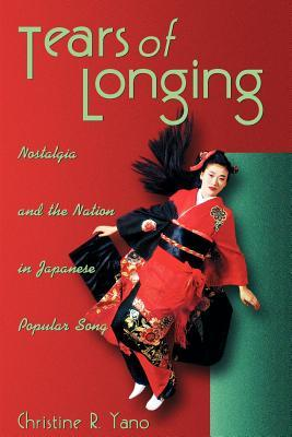 Tears of Longing: Nostalgia and the Nation in Japa...