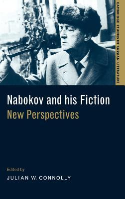 Nabokov and His Fiction: New Perspectives