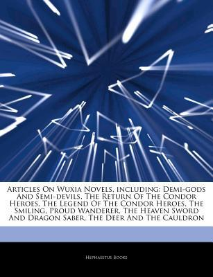 Articles on Wuxia Novels, Including: Demi-Gods and...