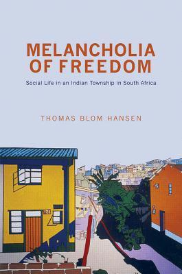 Melancholia of Freedom: Social Life in an Indian T...