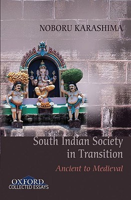 Ancient to Medieval South Indian Society in Transition