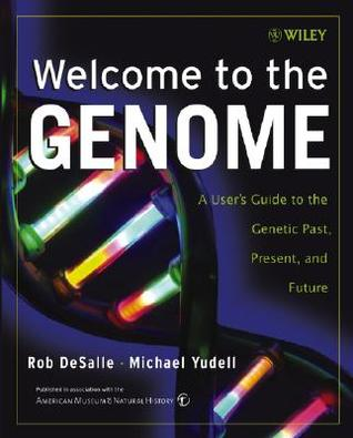 Welcome to the Genome: A User's Guide to the Genet...