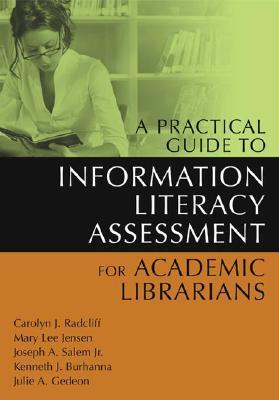 A Practical Guide to Information Literacy Assessme...