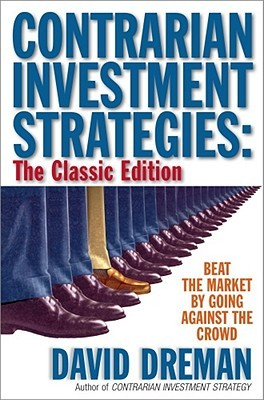 Contrarian Investment Strategies: The Classic Edit...