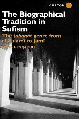 The Biographical Tradition in Sufism: The Tabaqat ...