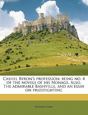 Cashel Byron's Profession; Being No. 4 of the Nove...