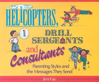 Helicopters, Drill Sergeants & Consultants: Parent...