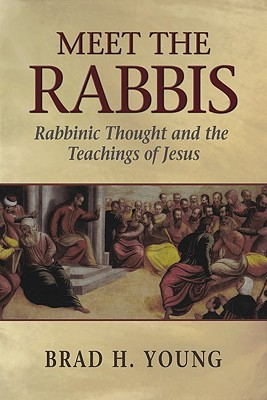 Meet the Rabbis: Rabbinic Thought and the Teaching...