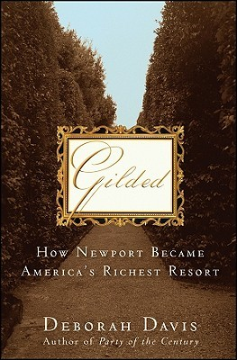 Gilded: How Newport Became America's Richest Resor...