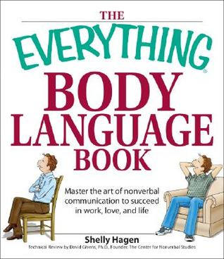 The Everything Body Language Book: Decipher signal...