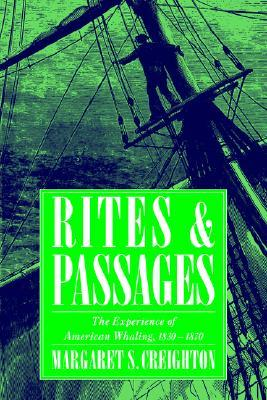 Rites and Passages: The Experience of American Wha...