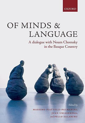 Of Minds and Language: A Dialogue with Noam Chomsk...