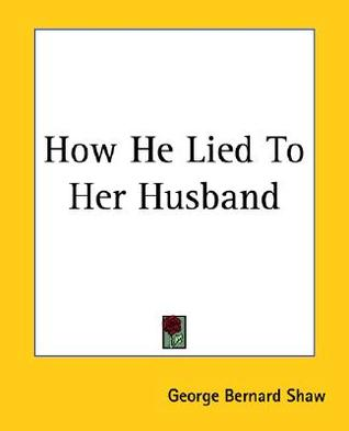 How He Lied to Her Husband