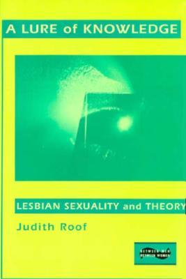 A Lure of Knowledge: Lesbian Sexuality and Theory