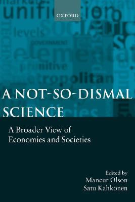 A Not-So-Dismal Science: A Broader View of Economi...