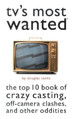 TV's Most Wanted: The Top 10 Book of Crazy Casting...