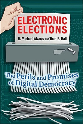 Electronic Elections: The Perils and Promises of D...