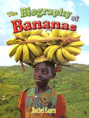 The Biography of Bananas (How Did That Get Here?)