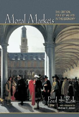 Moral Markets: The Critical Role of Values in the ...