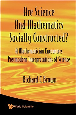 Are Science and Mathematics Socially Constructed?:...