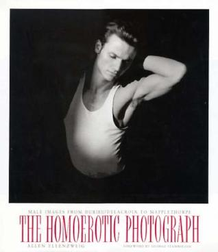 The Homoerotic Photograph: Male Images from Durieu...