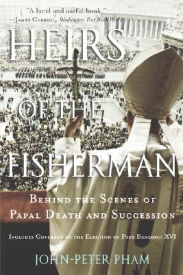 Heirs of the Fisherman: Behind the Scenes of Papal...