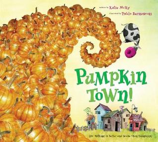 Pumpkin Town!Or, Nothing Is Better and Worse Than ...