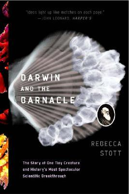 Darwin and the Barnacle: The Story of One Tiny Cre...