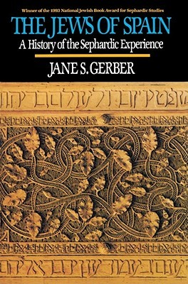 Jews of Spain: A History of the Sephardic Experien...
