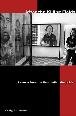 After the Killing Fields: Lessons from the Cambodi...