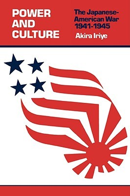 Power and Culture: The Japanese-American War, 1941...