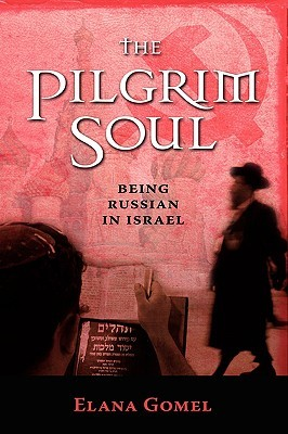 The Pilgrim Soul: Being a Russian in Israel