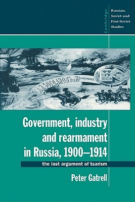 Government, Industry and Rearmament in Russia, 190...